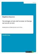 Tecnologia Ed Arte del Levante in Europa Nei Secoli XV-XVII [ITA]