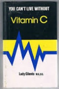 You Can't Live Without Vitamin C