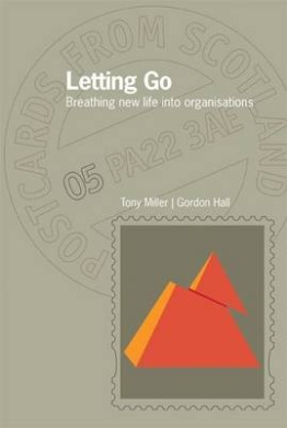 Letting Go: Breathing new life into organisations (Postcards from Scotland)