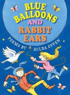 Blue Balloons and Rabbit Ears: Poems for children
