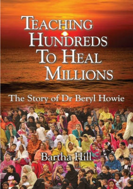 Teaching Hundreds to Heal Millions: The Story of Dr Beryl Howie