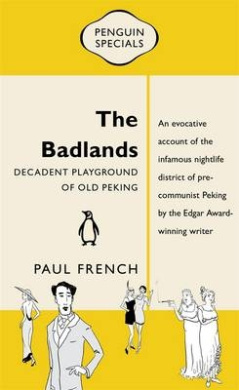 The Badlands: Decadent Playground Of Old Peking: Penguin Special,