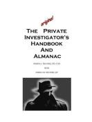 The Original Private Investigator's Handbook and Almanac