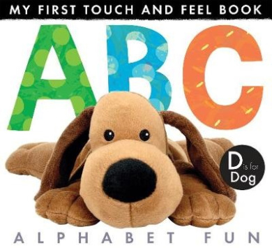 My First Touch And Feel Book: ABC Alphabet Fun (My First Touch and Feel Book)