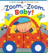 Zoom, Zoom, Baby! (Karen Katz Lift-The-Flap Books) [Board book]