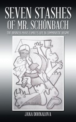 Seven stashes of Mr. Schonbach: The Business Man's Family's Life In Comunistic Regime
