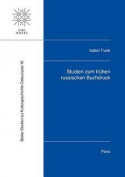 Studien Zum Fruhen Russischen Buchdruck (Basler Studien Zur Kulturgeschichte Osteuropas  [GER]