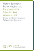 Religionspolitik - Offentlichkeit - Wissenschaft [GER]