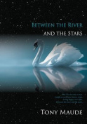 Between the River and the Stars
