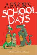 Arvor's School Days