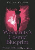 Womanity's Cosmic Blueprint
