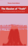 """The Illusion of """"Truth"""""""