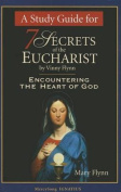 A Study Guide for 7 Secrets of the Eucharist
