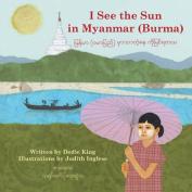 I See the Sun in ... Myanmar