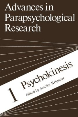 Psychokinesis (Advances in Parapsychological Research)