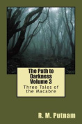 The Path to Darkness Volume 3