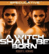 A Witch Shall Be Born [Audio]