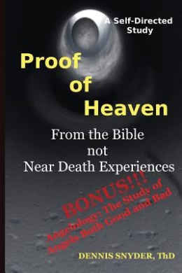 Proof of Heaven: From the Bible Not Near Death Experiences: Self-Directed Bible Study