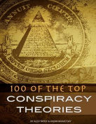 100 of the Top Conspiracy Theories