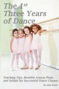 The 1st Three Years of Dance