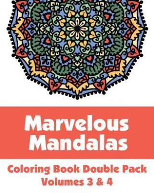 Marvelous Mandalas Coloring Book Double Pack (Volumes 3 & 4)