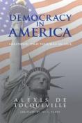 Democracy in America, Abridged, 2 Volumes in 1