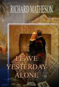 Leave Yesterday Alone and Musings