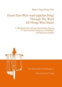 Durch Dein Wort Ward Jegliches Ding! (Through Thy Word All Things Were Made!)