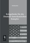 Kriegslieder Fur Die Deutsch-Amerikanischen Kampfer