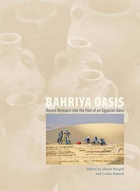 Bahriya Oasis: Recent Research into the Past of an Egyptian Oasis