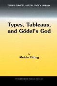 Types, Tableaus, and Godel's God