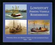 Lowestoft Fishing Vessels Remembered