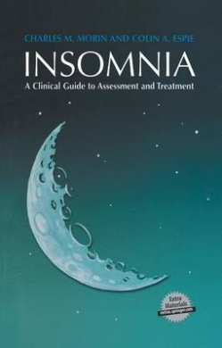 Insomnia: A Clinical Guide to Assessment and Treatment