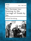 The German Law Relating to the Carriage of Goods by Sea.