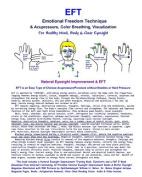 Eft - Emotional Freedom Technique & Acupressure, Color Breathing, Visualization  : Natural Eyesight Improvement