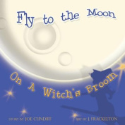 Fly to the Moon on a Witch's Broom