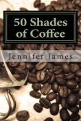 50 Shades of Coffee