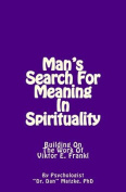 Man's Search for Meaning in Spirituality