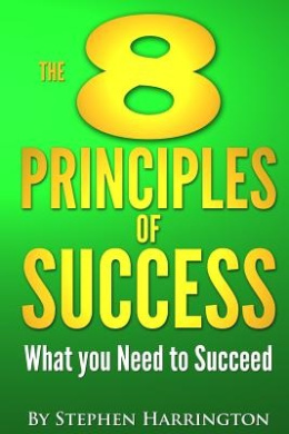 The 8 Principles of Success: What You Need to Succeed