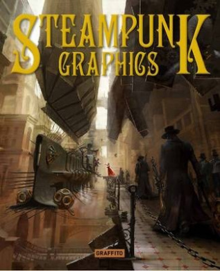 Steampunk Graphics: Visions of the Victorian Future