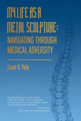 My Life as a Metal Sculpture
