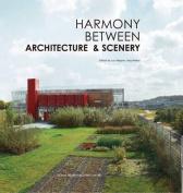 Harmony between Architecture & Scenery