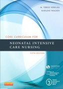 Core Curriculum for Neonatal Intensive Care Nursing, 5e
