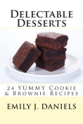 Delectable Desserts - 24 Yummy Cookie & Brownie Recipes