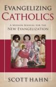 Evangelizing Catholics