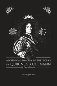 Alchemical Imagery in the Works of Quirinus Kuhlmann