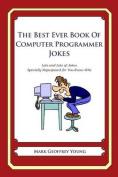 The Best Ever Book of Computer Programmer Jokes