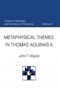 Metaphysical Themes in Thomas Aquinas II