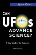 Can UFOs Advance Science? [Special Edition]