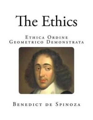 The Ethics: Ethica Ordine Geometrico Demonstrata